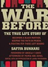 The War Before: The True Life Story of Becoming a Black Panther, Keeping the Faith in Prison, and Fighting for Those - Safiya Bukhari, Laura Whitehorn