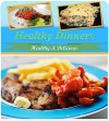 Healthy Dinner Recipes: 120 Healthy Dinner Recipes for Chicken, Beef, Pork, Seafood and Pasta (healthy Dinner recipes, healthy cookbook, healthy recipes, healthy, healthy chicken recipes for dinner) - Jennifer Smith