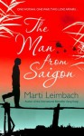 The Man from Saigon - Marti Leimbach