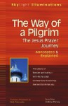 The Way of a Pilgrim: Annotated & Explained - Gleb Pokrovsky, Andrew Harvey