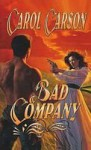 Carol Carson 2 Books / Bad Company, Family Man - Carol Carson