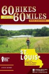 60 Hikes Within 60 Miles: St. Louis: Including Sullivan, Potosi, and Farmington - Steve Henry