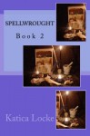 Spellwrought (Magebound) (Volume 2) - Katica Locke