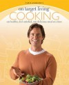 On Target Living Cooking: Eat healthy, feel satisfied, one delicious meal at a time - Chris Johnson