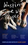 Wasting Time with People? - Alice Leahy