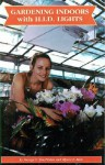 Gardening Indoors with H.I.D. Lights - George F. Van Patten, Alyssa F. Bust