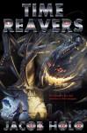 Time Reavers - Jacob Holo