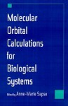 Molecular Orbital Calculations for Biological Systems - Anne-Marie Sapse