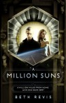 A Million Suns (Across the Universe) - Beth Revis