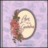 Love from Grandma: Collection of Love and Advice from Grandmothers on All Aspects of Life - Garborgs Publishing