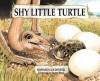 Shy Little Turtle - Howard Goldsmith, Denny Bond
