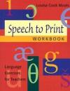 Speech to Print Workbook: Language Exercises for Teachers - Louisa C. Moats