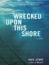 Wrecked Upon This Shore - Kate Story