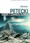 Kogga z czarnego słońca - Bohdan Petecki