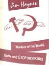 Workers of the World, Unite and Stop Working! A Reply to Marxism - Jim Haynes