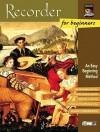 Recorder for Beginners: An Easy Beginning Method, Book & CD - Susan Lowenkron