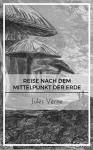 Reise nach dem Mittelpunkt der Erde - Jules Verne