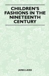 Children's Fashions in the Nineteenth Century - James Laver
