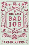 The Last Bad Job - Colin Dodds