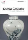 Korean Ceramics: The Beauty of Natural Forms (Korea Essentials) - Robert Koehler