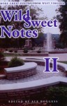 Wild Sweet Notes Ii: More Great Poetry From West Virginia - Ace Boggess