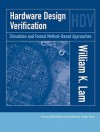Hardware Design Verification: Simulation and Formal Method-Based Approaches - William Lam