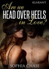 Are we HEAD OVER HEELS in love? Erotischer Liebesroman - Sophia Chase