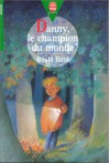 Danny, Le Champion Du Monde - Roald Dahl
