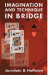 Imagination and Technique in Bridge - Patrick Jourdain, Martin Hoffman