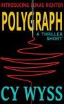 Polygraph (Inspector Lukas Richter Book 1) - Cy Wyss