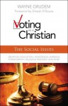 Voting as a Christian: The Social Issues - Wayne A. Grudem, Dinesh D'Souza
