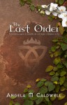 The Last Order (Book #1) - Angela Marie Caldwell