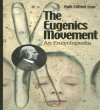 The Eugenics Movement: An Encyclopedia - Ruth Clifford Engs