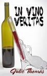 In Vino Veritas (Book 1) - Julie Thomas