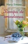 Tiempo de arándanos (Spanish Edition) - Mary Simses