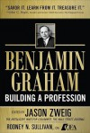 Benjamin Graham, Building a Profession: The Early Writings of the Father of Security Analysis - Jason Zweig