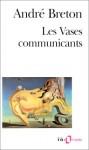 Les Vases Communicants - André Breton