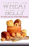 Wheat Belly : Wheat Belly Cookbook: 101 Best Wheat Belly Diet and Wheat Belly Recipes to Lose Wheat, Lose Weight, and Be Healthy (Wheat Belly, Wheat Belly ... Belly Recipes, Wheat Belly Book, Wheat) - Sarah Thomas