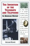 The Invention of the Telegraph and Telephone in American History - Anita Louise McCormick