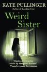 Weird Sister - Kate Pullinger