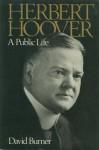 Herbert Hoover: A Public Life - David Burner