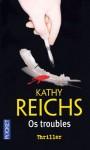 Os Troubles (Temperance Brennan #6) - Kathy Reichs