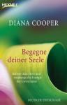 Begegne deiner Seele: Befreie dein Herz und empfange die Energie des Universums (German Edition) - Diana Cooper, Manfred Miethe
