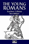 The Young Romans: Teachers' Edition - Rose Williams, Mark Bennington
