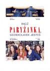 Bądź paryżanką, gdziekolwiek jesteś - Sophie Mas, Caroline de Maigret, Audrey Diwan, Anne Berest