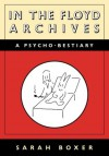 In the Floyd Archives: A Psycho-Bestiary - Sarah Boxer
