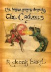 The Brazen Serpent Chronicles:The Caduceus - R. Dennis Baird