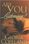 Are You Listening?: Hearing His Word & Doing His Will - Gloria Copeland