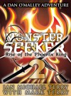 Monster Seeker 2: Rise of the Phoenix King (Monster Seeker Academy, #2) - Ian Michael Terry, Mark Terry