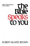 The Bible Speaks to You - Robert McAfee Brown